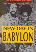 New Day in Babylon The Black Power Movement and American Culture, 1965-1975