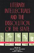 Literary Intellectuals and the Dissolution of the State Professionalism and Conformity in th...