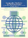 Geographic Medicine For The Practitioner Algorithms In The Diagnosis And Management Of Exoti...