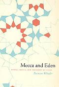 Mecca And Eden Ritual, Relics, And Territory in Islam