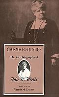 Crusade for Justice; The Autobiography of Ida B. Wells.