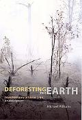 Deforesting the Earth From Prehistory to Global Crisis, an Abridgment