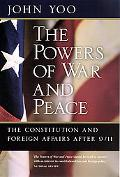 Powers of War And Peace The Constitution And Foreign Affairs After 9/11