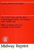 Gold Coast and the Slum A Sociological Study of Chicago's Near North Side
