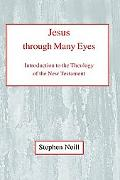 Jesus Through Many Eyes Introduction to the Theology of the New Testament
