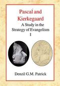 Pascal and Kierkegaard A Study in the Strategy of Evangelism