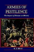 Armies of Pestilence The Effects of Pandemics on History