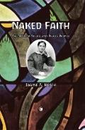 Naked Faith : The Mystical Theology of Phoebe Palmer