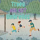 Trees Are Not Umbrellas