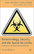 Biotechnology, Security and the Search for Limits An Inquiry into Research and Methods