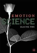 The Science of Emotion: An Integration of Cognitive and Neuroscientific Approaches