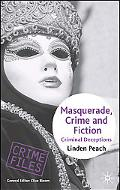 Masquerade, Crime and Fiction Criminal Deceptions