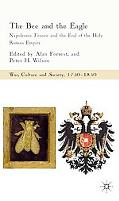 The Bee and the Eagle: Napoleonic France and the End of the Holy Roman Empire