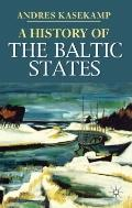A History of the Baltic States (Palgrave Essential Histories)