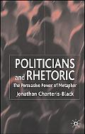Politicians And Rhetoric The Persuasive Power of Metaphor