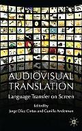 Audiovisual Translation: Language Transfer on Screen