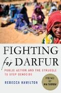 Fighting for Darfur : Public Action and the Struggle to Stop Genocide