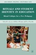 Rituals and Student Identity in Education : Ritual Critique for a New Pedagogy