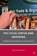 Political Virtue and Shopping: Individuals, Consumerism, and Collective Action