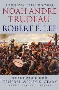 Robert E. Lee: Lessons in Leadership (Great Generals)