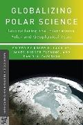 Globalizing Polar Science: Reconsidering the International Polar and Geophysical Years (Palg...