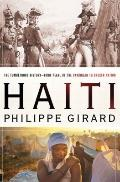 Haiti : The Tumultuous History - From Pearl of the Caribbean to Broken Nation