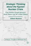 Strategic Thinking about the Korean Nuclear Crisis : Four Parties Caught between North Korea...