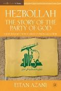 Hezbollah : The Story of the Party of God - From Revolution to Institutionalization