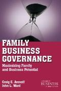 Family Business Governance : Maximizing Family and Business Potential