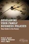 Developing Family Business Policies : Your Guide to the Future