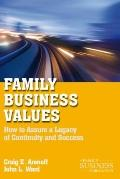 Family Business Values : How to Assure a Legacy of Continuity and Success