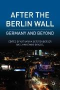 After the Berlin Wall : Germany and Beyond