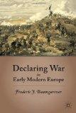 Declaring War in Early Modern Europe