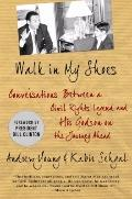 Walk in My Shoes : Conversations between a Civil Rights Legend and his Godson on the Journey...