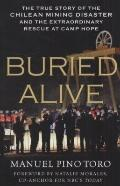 Buried Alive: The True Story of the Chilean Mining Disaster and the Extraordinary Rescue at ...