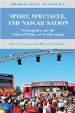 Sport, Spectacle, and NASCAR Nation: Consumption and the Cultural Politics of Neoliberalism ...