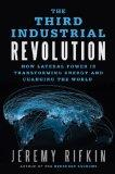 The Third Industrial Revolution: How Lateral Power Is Transforming Energy and Changing the W...