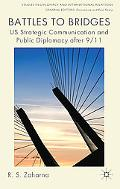 Strategic US Public Diplomacy in a Global Communication Era: From Battles to Bridges (Studie...