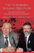 Northern Ireland Question: The Peace Process and the Belfast Agreement