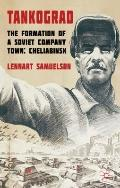 Tankograd: The Formation of a Soviet Company Town: Cheliabinsk, 1917-2000