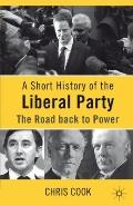 Short History of the Liberal Party, 1900-2010 : The Road Back to Power