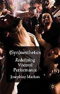 (Syn)aesthetics: Redefining Visceral Performance