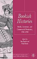 Bookish Histories: Books, Literature, and Commercial Modernity, 1700-1900 (Palgrave Studies ...