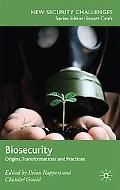 Biosecurity: Origins, Transformations and Practices (New Security Challenges)