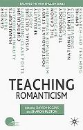 Teaching Romanticism (Teaching the New English)