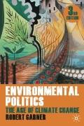 Environmental Politics: Theory And Practice in The Climate Change Age, Third Edtion