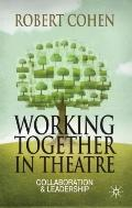 Working Together in the Theatre : Collaboration and Leadership