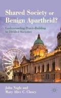 Shared Society or Benign Apartheid? : Understanding Peace-Building in Divided Societies