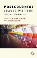 Postcolonial Travel Writing : Critical Explorations
