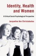 Identity, Health and Women : A Critical Social Psychological Perspective